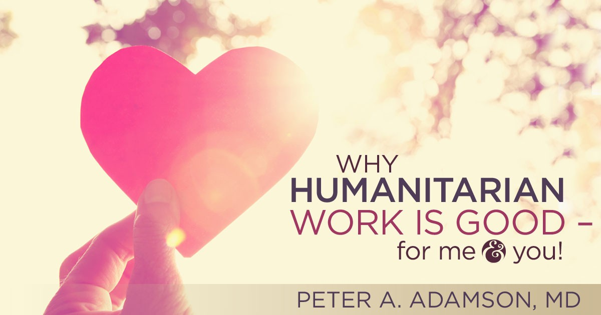 Why Humanitarian Work is Good for Me and You banner
